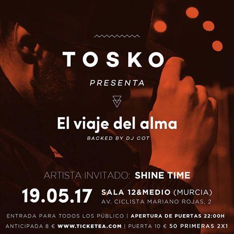 Tosko El viaje del Alma Shine Time - C'Mon Murcia