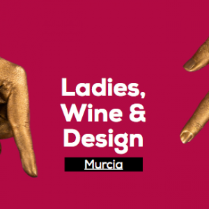 Ladies, Wine & Design Murcia